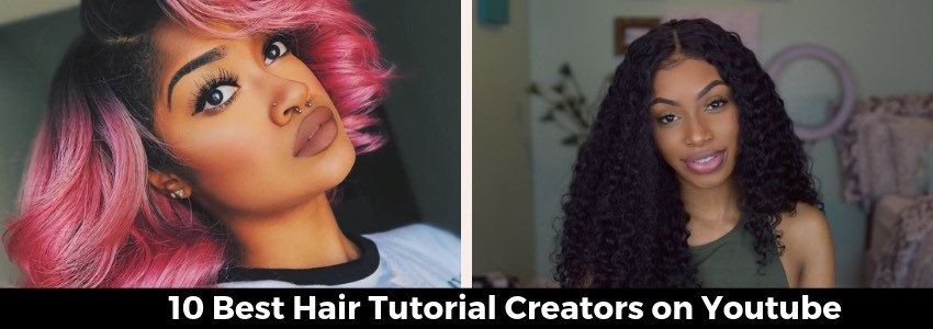 Hot Trends on The 'Tube: 10 Best Hair Tutorial Creators on Youtube
