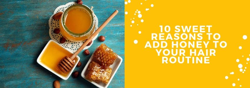 10 Sweet Reasons to Add Honey to your Hair Routine