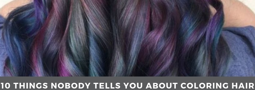 Ten Things Nobody Tells You About Coloring Your Hair