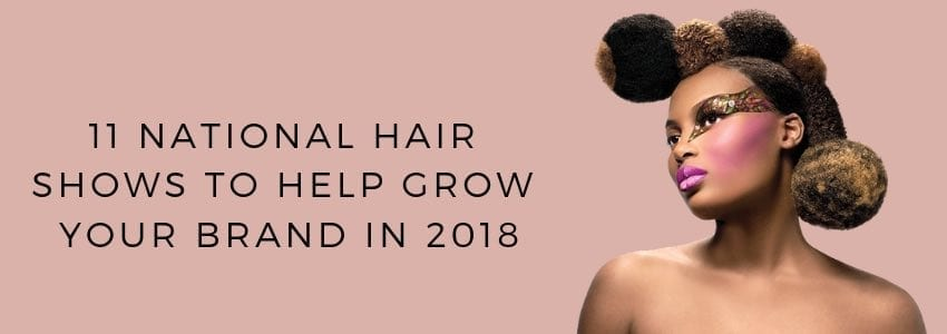 11 National Hair Shows To Help Grow Your Brand in 2019