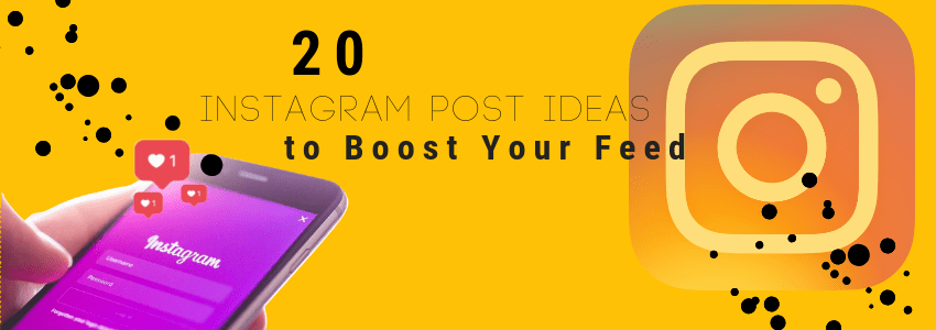 20 Instagram Post Ideas to Boost your Feed