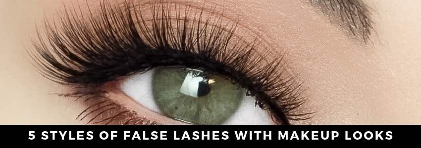 The Perfect Eye: 5 Styles of False Lashes With Makeup Looks