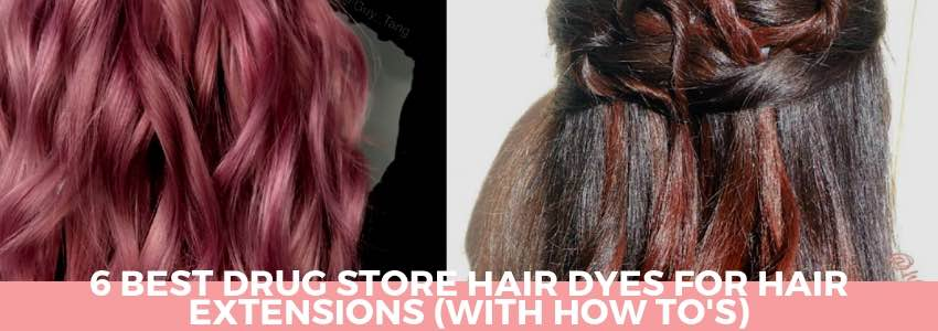 6 Best Drug Store Hair Dyes for Hair Extensions (With How To's)