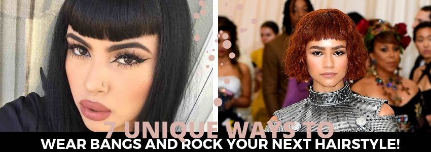7 Unique Ways to Wear Bangs and Rock Your Next Hairstyle!
