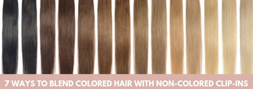 7 Ways To Blend Colored Hair With Non-colored Clip-ins