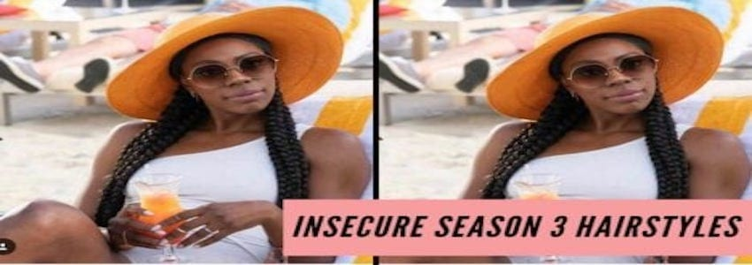 Our Favorite Insecure Season 3 Hairstyles!