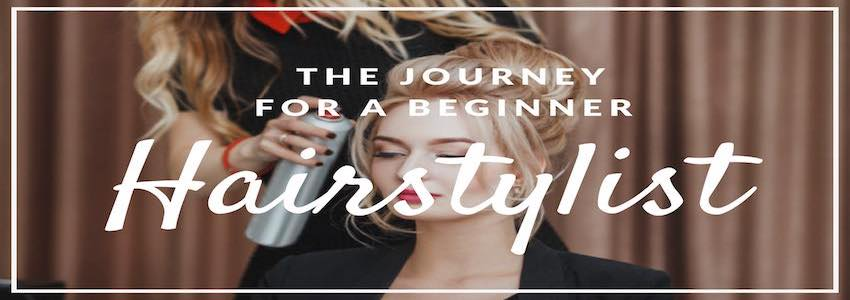 What the Journey for a Beginner Hairstylist Looks Like!