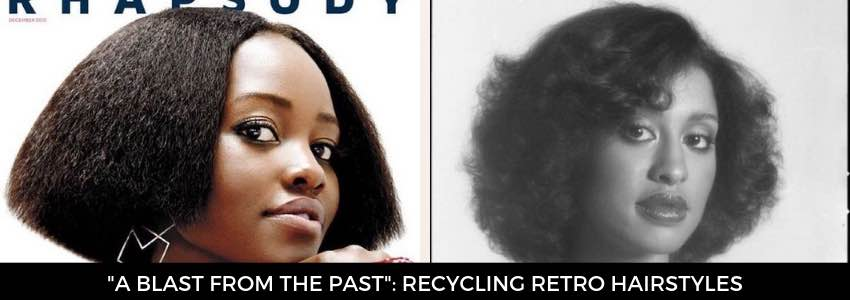 """A Blast from the Past"": Recycling Retro Hairstyles"