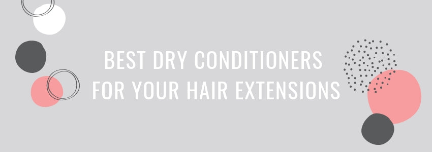 Dry Shampoos BFF: Best Dry Conditioners For 