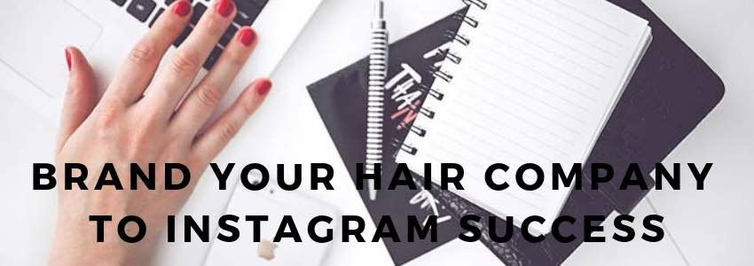 Brand Your Hair Company to Instagram Success