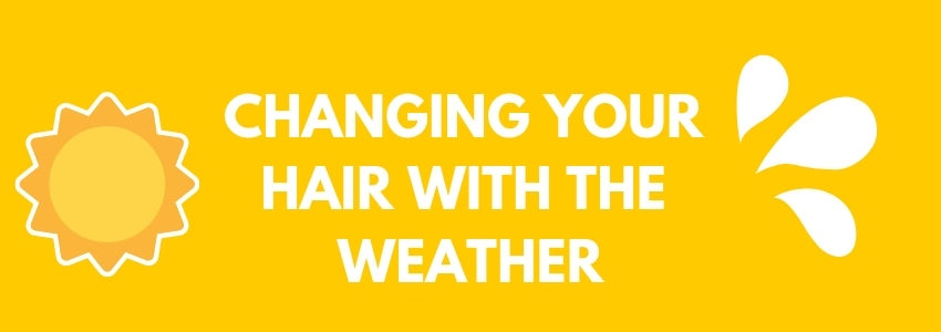 Changing Your Hair With The Weather