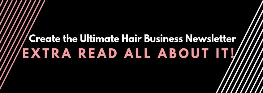 Extra Read All About It! Create the Ultimate Hair Business Newsletter