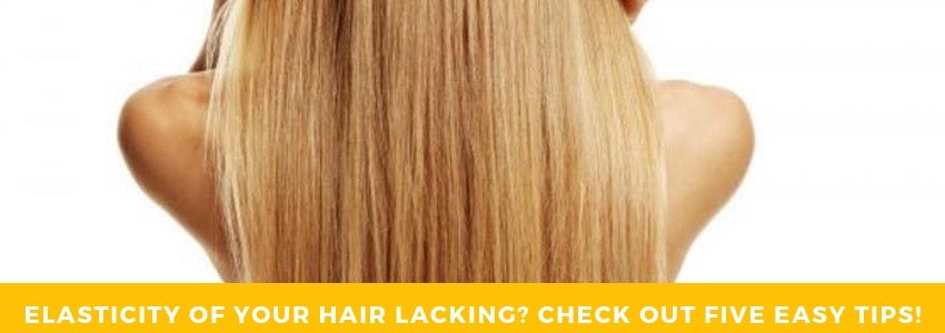 Elasticity Of Your Hair Lacking? Check Out Five Easy Tips!
