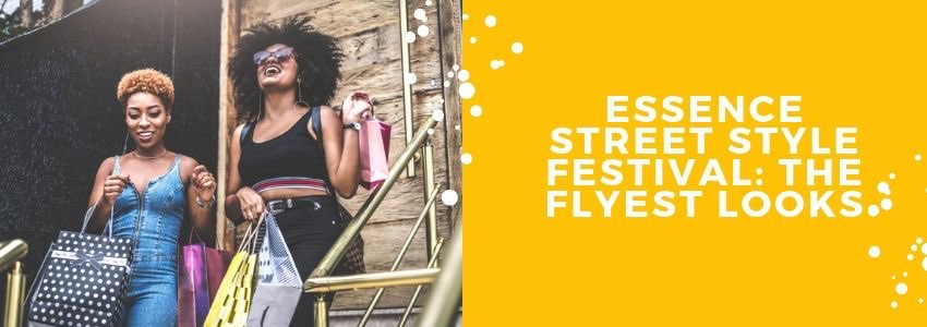 Essence Street Style Festival: The Flyest Looks
