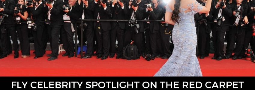 Fly Celebrity Spotlight on The Red Carpet