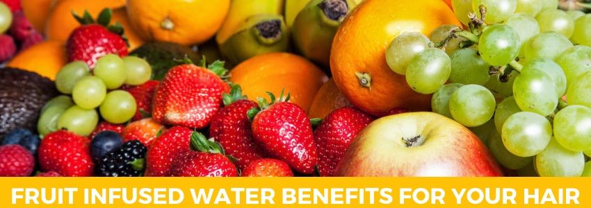 Fruit Infused Water Benefits for Your Hair