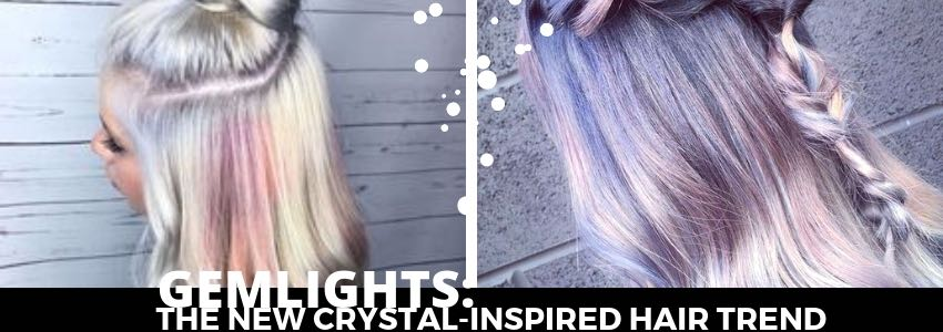 The New Crystal-Inspired Hair Trend: Gemlights
