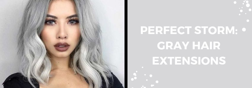 Perfect Storm: Gray Hair Extensions & Cold Weather