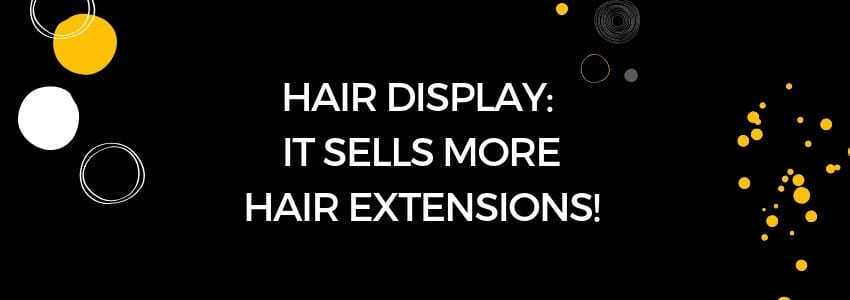 Hair Display: It Sells More Hair Extensions!