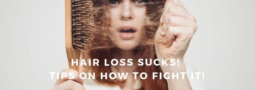 Hair Loss Sucks! Tips on How To Fight It!
