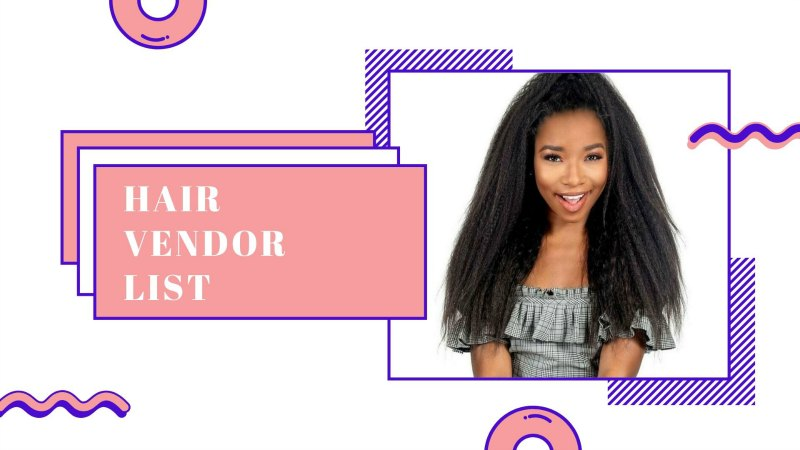 Hair Vendor List: Finding Wholesale Hair Suppliers & Vendors