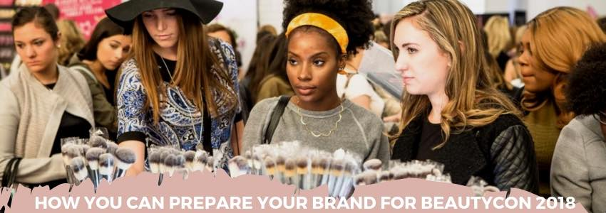 How You Can Prepare Your Brand for BeautyCon 2018