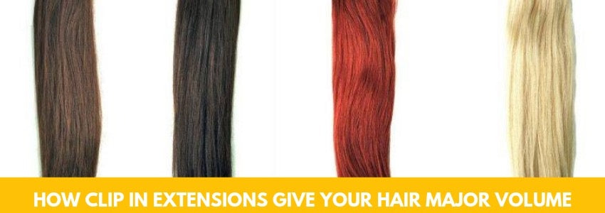 How Clip In Extensions Give your Hair Major Volume