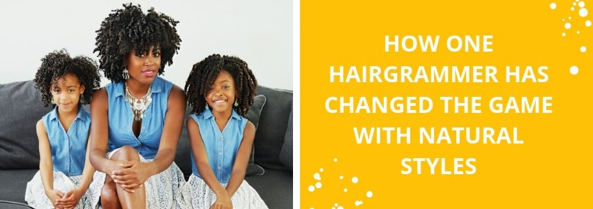 How One HairGrammer Has Changed The Game with Natural Styles