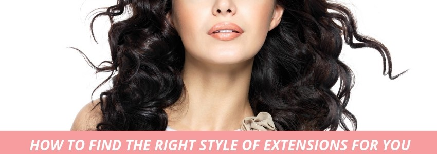 How to Find The Right Style of Extensions For You