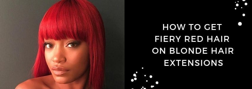 How To Get Fiery Red Hair on Blonde Hair Extensions