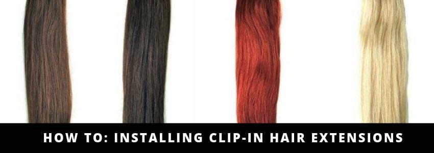How To: Installing Clip-In Hair Extensions