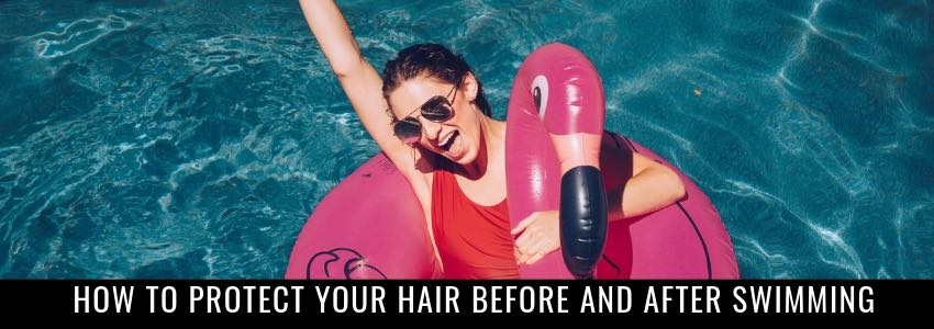 How to Protect Your Hair Before and After Swimming (Valuable Pro Tips)