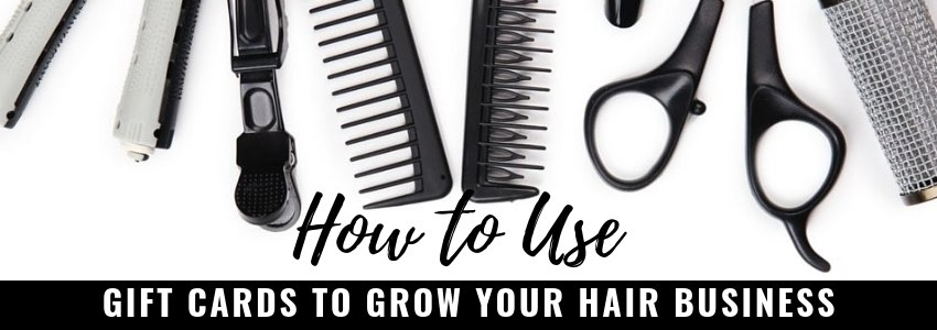 How to Use Gift Cards to Grow your Hair Business