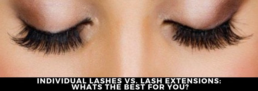 Individual Lashes vs. Lash Extensions: What's The Best For You?