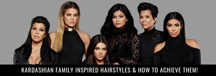 Kardashian Family Inspired Hairstyles & How to Achieve Them!