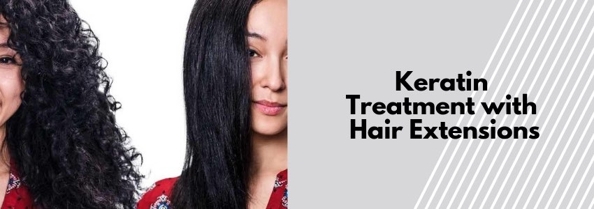 Revitalize and Rejuvenate: Keratin Treatment with Hair Extensions