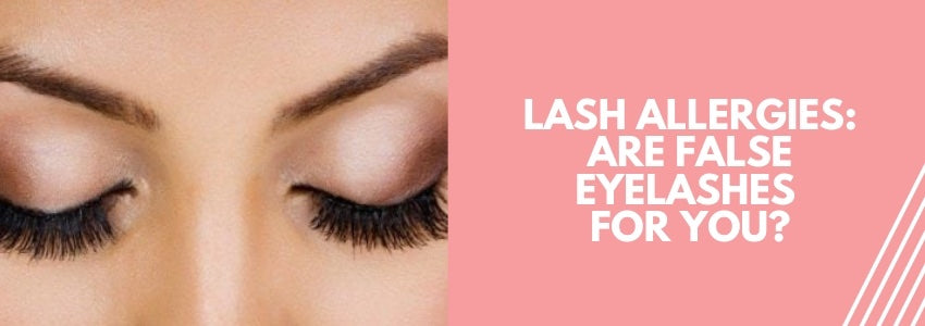 Lash Allergies: Are False Eyelashes For You?