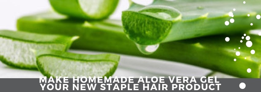 Make Homemade Aloe Vera Gel Your New Staple Hair Product