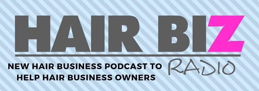 New Hair Business Podcast To Help Hair Business Owners