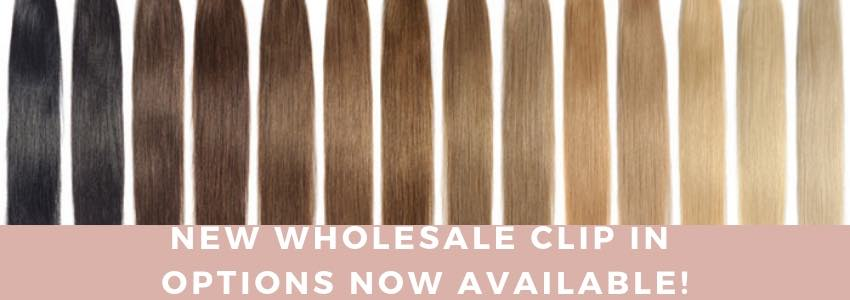 New Wholesale Clip In Options Now Available!