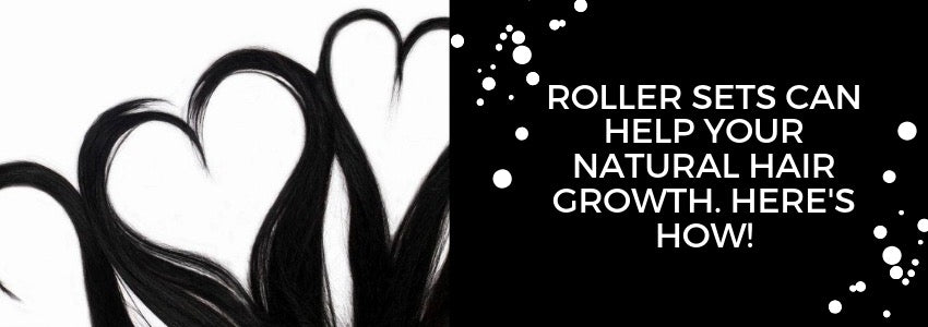 Roller Sets Can Help Your Natural Hair Growth. Here's How!