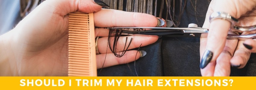 Should I Trim My Hair Extensions? Best Reasons Why You Should Consider It!