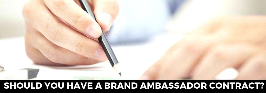 Should you Have a Brand Ambassador Contract?