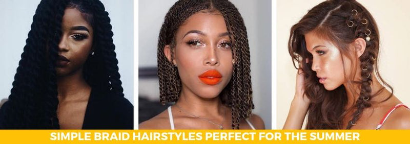 Simple Braid Hairstyles Perfect For The Summer