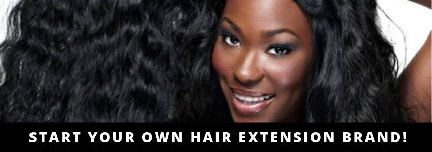 White Label Hair: Start Your Own Hair Extension Brand!