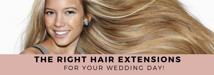 The Right Hair Extensions for your Wedding Day!