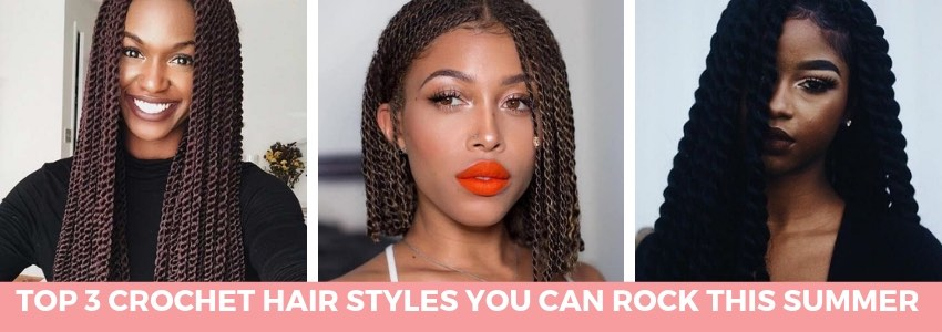 Top 3 Crochet Hair Styles You Can Rock This Summer - (Quick and Easy)