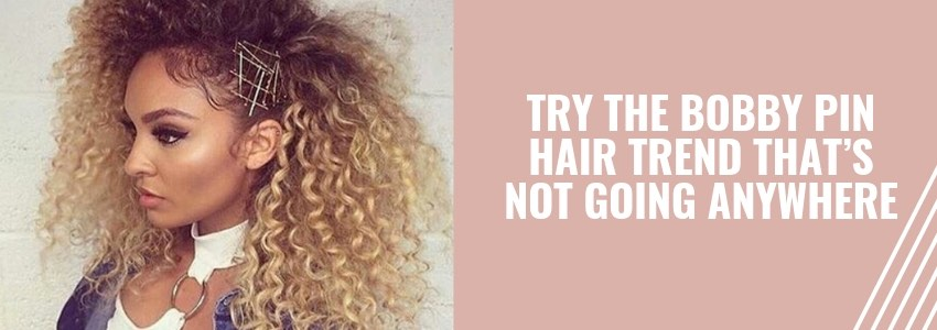 Try The Bobby Pin Hair Trend That's Not Going Anywhere