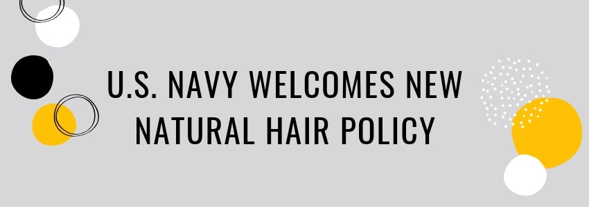 U.S. Navy Welcomes New Natural Hair Policy