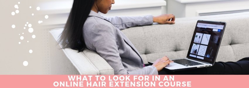 What to Look for in an Online Hair Extension Course